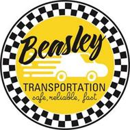 BEASLEY TRANSPORTATION SAFE, RELIABLE, FAST