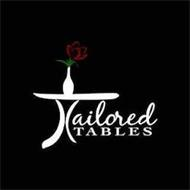 TAILORED TABLES