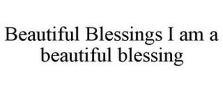 BEAUTIFUL BLESSINGS I AM A BEAUTIFUL BLESSING