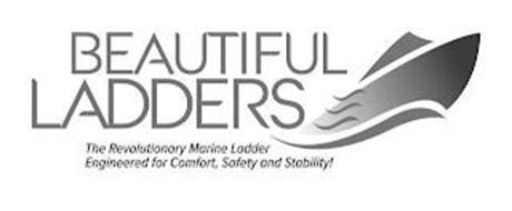 BEAUTIFUL LADDERS THE REVOLUTIONARY MARINE LADDER ENGINEERED FOR COMFORT, SAFETY AND STABILITY!