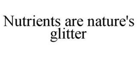NUTRIENTS ARE NATURE'S GLITTER