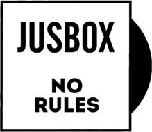 JUSBOX NO RULES