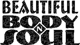 BEAUTIFUL BODY N SOUL