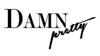 DAMN PRETTY