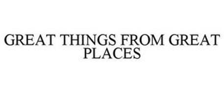 GREAT THINGS FROM GREAT PLACES