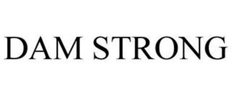 DAM STRONG