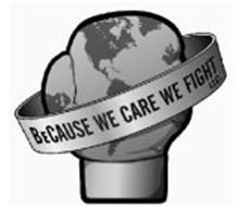 BECAUSE WE CARE WE FIGHT LLC