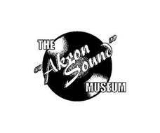 "THE ""AKRON SOUND"" MUSEUM"