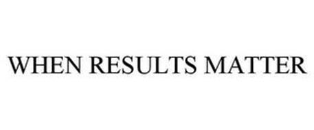 WHEN RESULTS MATTER
