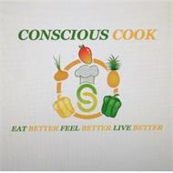 CONSCIOUS COOK EAT BETTER FEEL BETTER LIVE BETTER