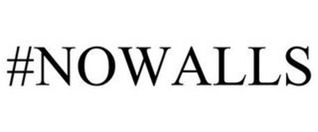 #NOWALLS