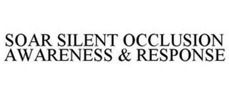 SOAR SILENT OCCLUSION AWARENESS & RESPONSE