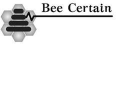 BEE CERTAIN