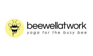 BEEWELLATWORK YOGA FOR THE BUSY BEE