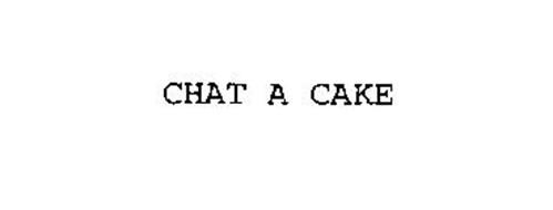 CHAT A CAKE