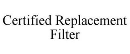 CERTIFIED REPLACEMENT FILTER