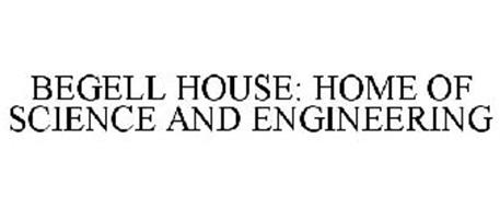 BEGELL HOUSE: HOME OF SCIENCE AND ENGINEERING