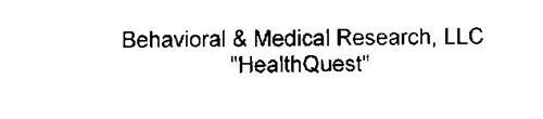 BEHAVIORAL & MEDICAL RESEARCH, LLC HEALTHQUEST