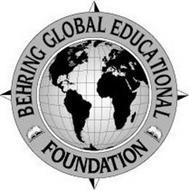 BEHRING GLOBAL EDUCATIONAL FOUNDATION