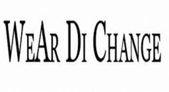 WEAR DI CHANGE