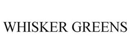 WHISKER GREENS