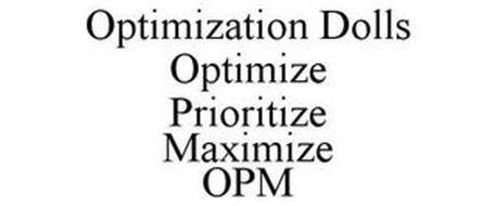 OPTIMIZATION DOLLS OPTIMIZE PRIORITIZE MAXIMIZE OPM