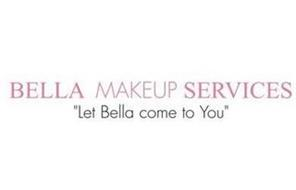 "BELLA MAKEUP SERVICES ""LET BELLA COME TO YOU"""
