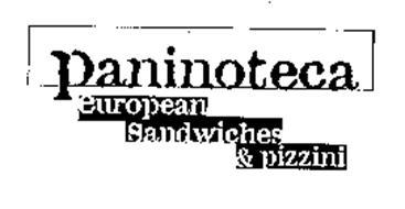 PANINOTECA EUROPEAN SANDWICHES & PIZZINI