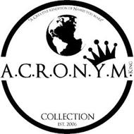 A.C.R.O.N.Y.M. KING (A CREATIVE RENDITION OF NAMES YOU MAKE) COLLECTION 2006
