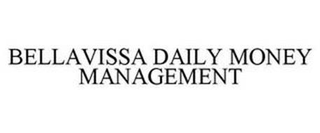 BELLAVISSA DAILY MONEY MANAGEMENT