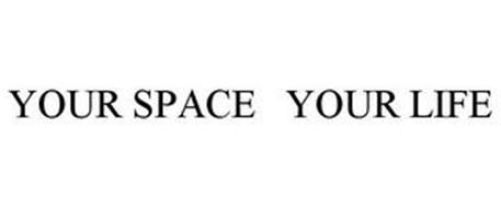 YOUR SPACE YOUR LIFE