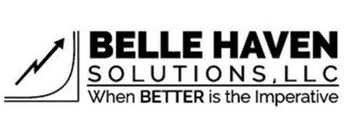 BELLE HAVEN SOLUTIONS, LLC WHEN BETTER IS THE IMPERATIVE
