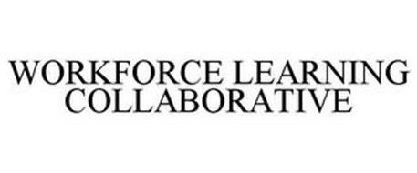 WORKFORCE LEARNING COLLABORATIVE