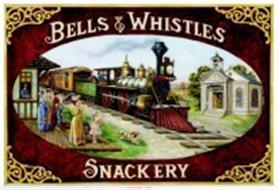 BELLS & WHISTLES SNACKERY