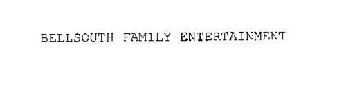 BELLSOUTH FAMILY ENTERTAINMENT