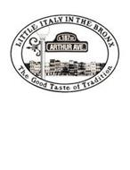 LITTLE ITALY IN THE BRONX E. 187 ST ARTHUR AVENUE THE GOOD TASTE OF TRADITION