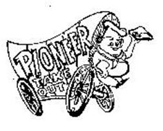 PIONEER TAKE OUT