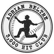 ADRIAN BELTRE 3,000 HIT CLUB
