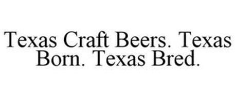TEXAS CRAFT BEERS. TEXAS BORN. TEXAS BRED.