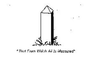 """""""THAT FROM WHICH ALL IS MEASURED"""""""