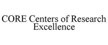 CORE CENTERS OF RESEARCH EXCELLENCE