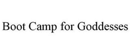 BOOT CAMP FOR GODDESSES