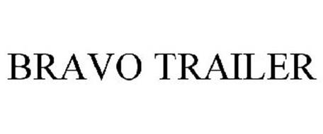 BRAVO TRAILER