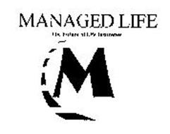 MANAGED LIFE THE FUTURE OF LIFE INSURANCE M
