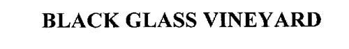 BLACK GLASS VINEYARD