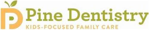 PD PINE DENTISTRY KIDS-FOCUSED FAMILY CARE
