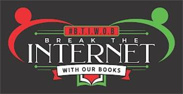 #BTIWOB BREAK THE INTERNET WITH OUR BOOKS