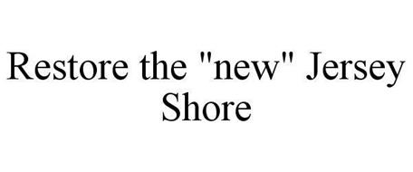 "RESTORE THE ""NEW"" JERSEY SHORE"