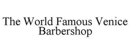 THE WORLD FAMOUS VENICE BARBERSHOP