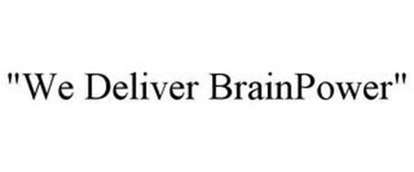 """WE DELIVER BRAINPOWER"""